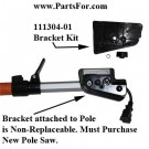 1111304-01 Remington Polesaw Bracket Kit 111182-01 @ www.PartsFor.com